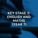Key Stage 3 English and Maths (Year 7)