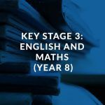 Key Stage 3 English and Maths (Year 8)