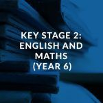 Key Stage 2 English and Maths (Year 6)