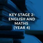 Key Stage 2 English and Maths (Year 4)